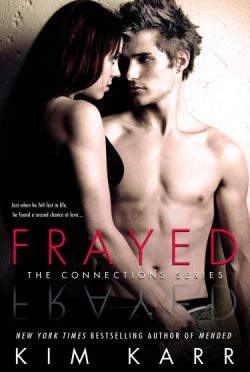 Cover Reveal: Frayed (Connections #4) by Kim Karr
