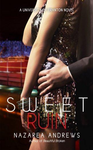 Release Blitz: Sweet Ruin (University of Branton #3) by Nazarea Andrews