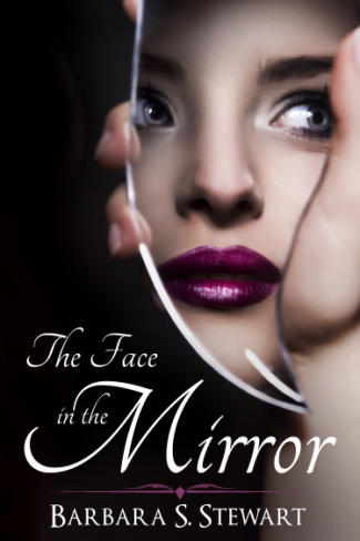 Cover Reveal: The Face in the Mirror by Barbara Stewart