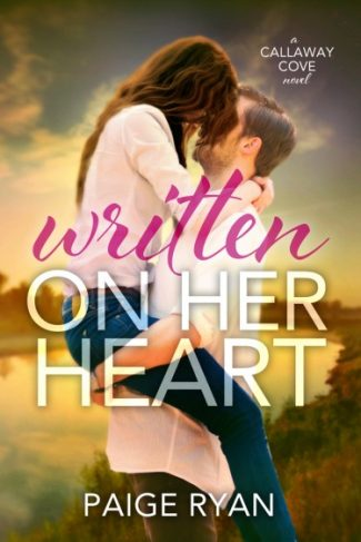 Cover Reveal: Written On Her Heart (Calloway Cove #1) by Paige Ryan