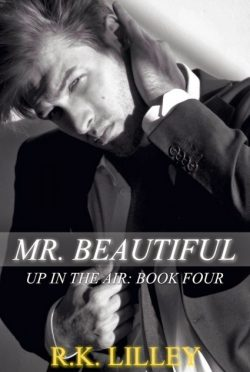 Cover Reveal & Giveaway: Mr. Beautiful (Up in the Air #4) by R.K. Lilley