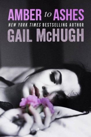 Cover Reveal: Amber to Ashes by Gail McHugh