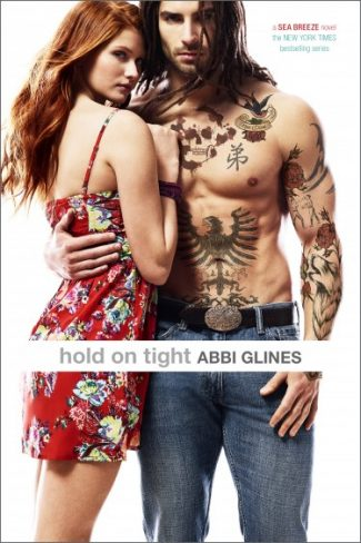 Cover Reveal: Hold on Tight (Sea Breeze, #8)  by Abbi Glines