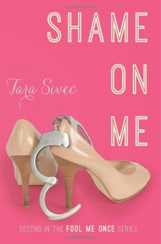 Release Blitz & Giveaway: Shame on Me (Fool Me Once #2) by Tara Sivec