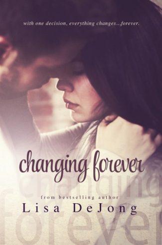 Cover Reveal: Changing Forever (Rain #2) by Lisa De Jong