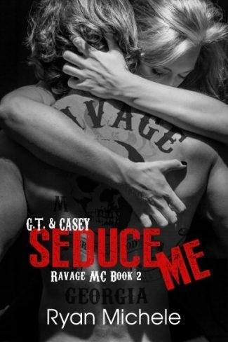 Cover Reveal: Seduce Me (Ravage MC #2) by Ryan Michele