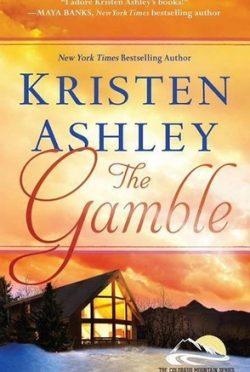 Launch Day Blitz & Giveaway The Gamble (Colorado Mountain #1) by Kristen Ashley