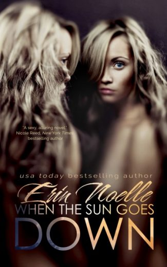 Cover Re-reveal: When the Sun Goes Down (Dusk Til Dawn #1) by Erin Noelle