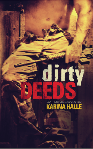 Cover Reveal: Dirty Deeds (Dirty Angels #2) by Karina Halle