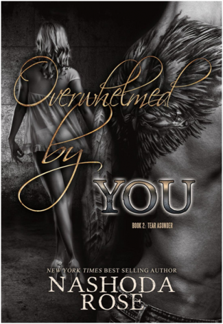 Release Day Blitz & Giveaway: Overwhelmed by You (Tear Asunder #2) by Nashoda Rose