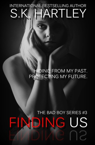 Release Day Blitz: Finding Us (Bad Boy #3) by S.K. Hartley
