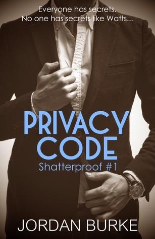 Release Blitz & Giveaway: Privacy Code (Shatterproof #1) by Jordan Burke