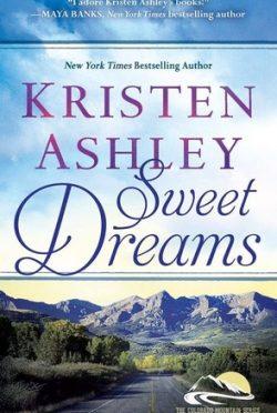 Launch Day Blitz & Giveaway: Sweet Dreams (Colorado Mountain #2) by Kristen Ashley