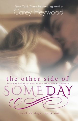 Cover Reveal: The Other Side of Someday by Carey Heywood
