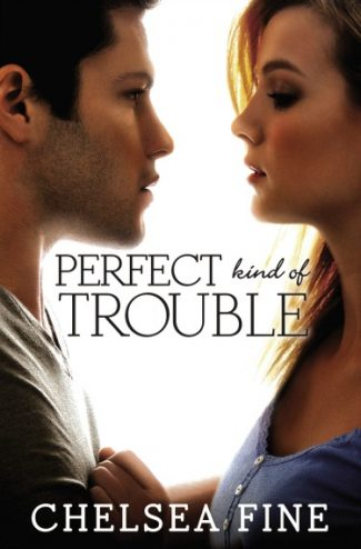 Release Day Launch & Giveaway: Perfect Kind of Trouble (Finding Fate #2) by Chelsea Fine