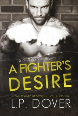 Cover Reveal: A Fighter's Desire (Gloves Off 0.5) by L.P. Dover