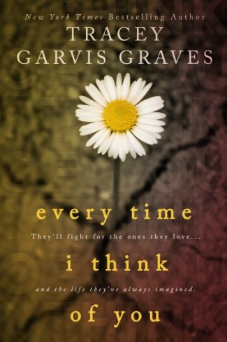Cover Reveal: Every Time I Think of You by Tracey Garvis-Graves