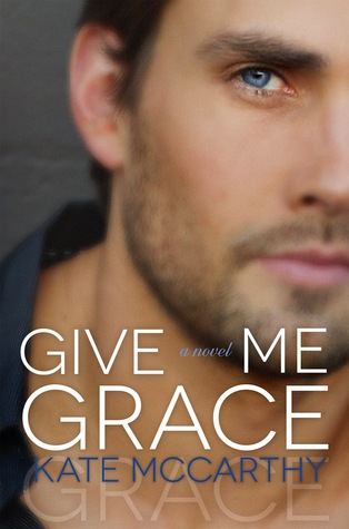 Review & Giveaway: Give Me Grace (Give Me #3) by Kate McCarthy