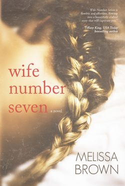 Review & Giveaway: Wife Number Seven by Melissa Brown