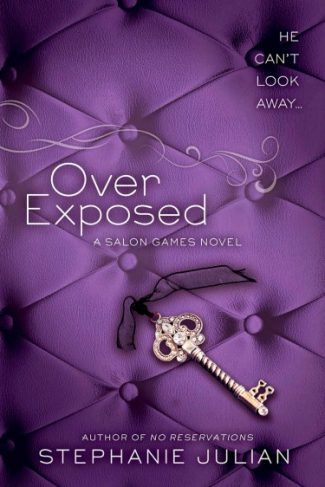 Release Blast: Over Exposed (Salon Games #3) by Stephanie Julian