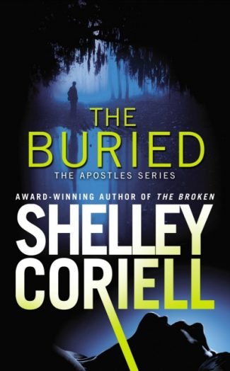 Sneak Peek & Giveaway: The Buried (The Apostles #2) by Shelley Coriell