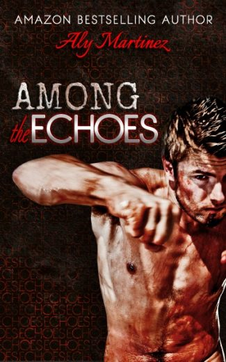 Release Blitz & Giveaway: Among the Echoes by Aly Martinez
