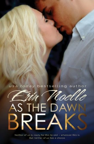 Cover Reveal: As the Dawn Breaks (Dusk Til Dawn #1.5) by Erin Noelle
