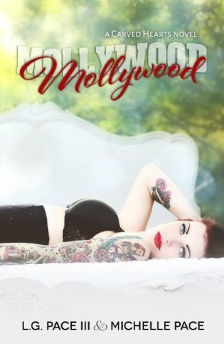 Cover Reveal & Giveaway: Mollywood (Carved Hearts #2) by L.G. Pace III & Michelle Pace