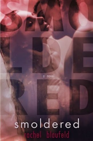 Cover Reveal: Smoldered (The Electric Tunnel #2) by Rachel Blaufeld