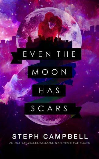 Cover Reveal: Even the Moon Has Scars by Steph Campbell
