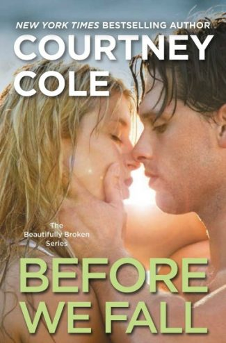 Launch Day Blitz & Giveaway: Before We Fall (Beautifully Broken #3) by Courtney Cole