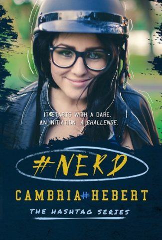 Cover Reveal: #Nerd (The Hashtag Series #1) by Cambria Hebert