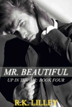 Release Day Launch & Giveaway: Mr. Beautiful (Up in the Air #4) by R.K. Lilley