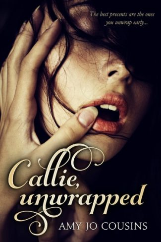 Cover Reveal: Callie, Unwrapped by Amy Jo Cousins