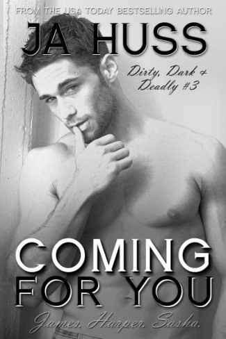 Cover Reveal & Giveaway: Coming for You (Dirty, Dark, and Deadly #3) by J.A. Huss