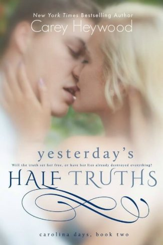 Cover Reveal: Yesterday's Half Truths (Carolina Days #2) by Carey Heywood