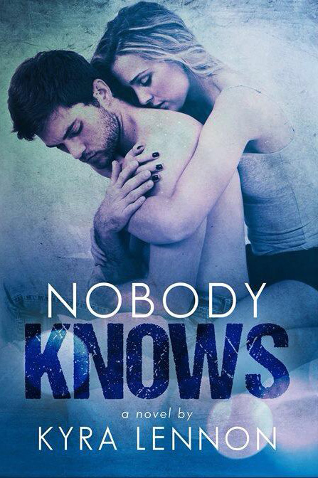 Kyra Lennon's Nobody Knows Ebook Cover