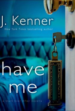 Release Day Blitz: Have Me (Stark Trilogy #3.6) by J. Kenner