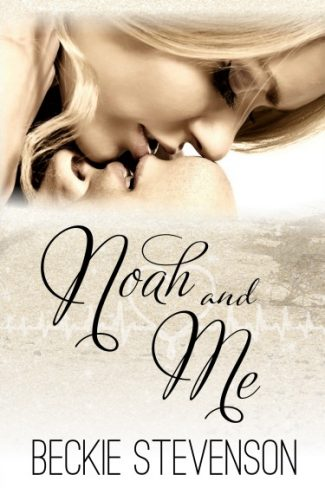 Cover Reveal & Giveaway: Noah and Me by Beckie Stevenson