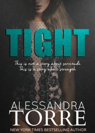 Cover Reveal & Giveaway: Tight by Alessandra Torre