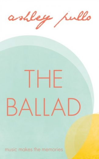 Release Day Blitz & Giveaway: The Ballad by Ashley Pullo