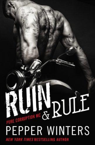 Cover Reveal: Ruin & Rule (Pure Corruption MC #1) by Pepper Winters