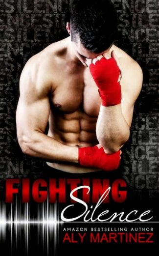 Cover Reveal: Fighting Silence (On the Ropes #1) by Aly Martinez