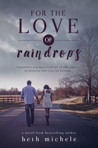 Cover Reveal & Giveaway: For the Love of Raindrops  by Beth Michele