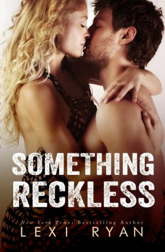 Promo & Giveaway: Something Reckless (Reckless & Real #1) by Lexi Ryan