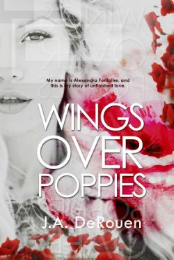Cover Reveal & Giveaway: Wings Over Poppies (Over #2) by J.A. Derouen