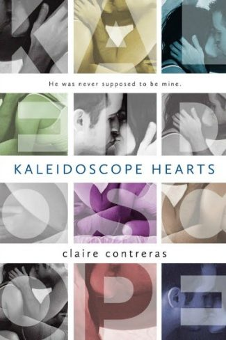 Cover Reveal: Kaleidoscope Hearts by Claire Contreras