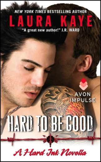 Cover Reveal: Hard to Be Good (Hard Ink #3.5) by Laura Kaye