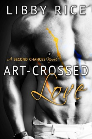 Release Day Launch & Giveaway: Art-Crossed Love (Second Chances #2) by Libby Rice