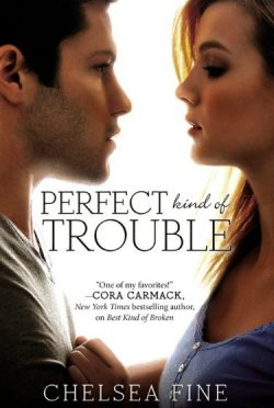 Paperback Launch & Giveaway: Perfect Kind of Trouble (Finding Fate #2) by Chelsea Fine